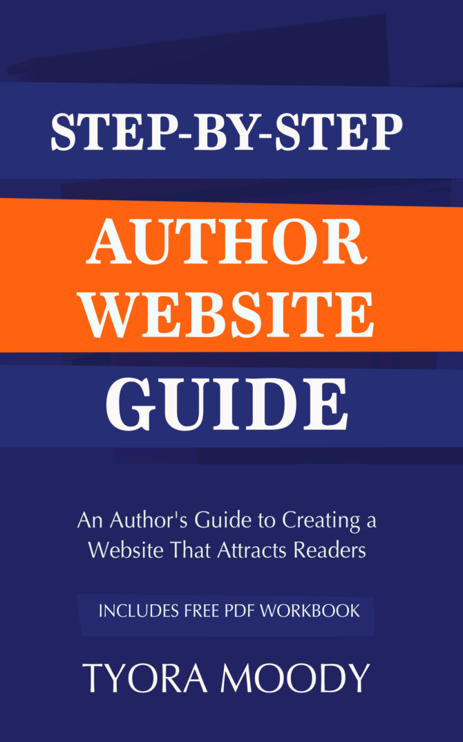 Step-by-Step Author Website Guide (The Literary Entrepreneur, Book 2)