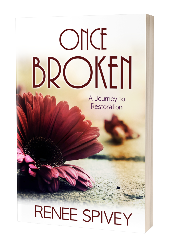 Once Broken: A Journey to Restoration